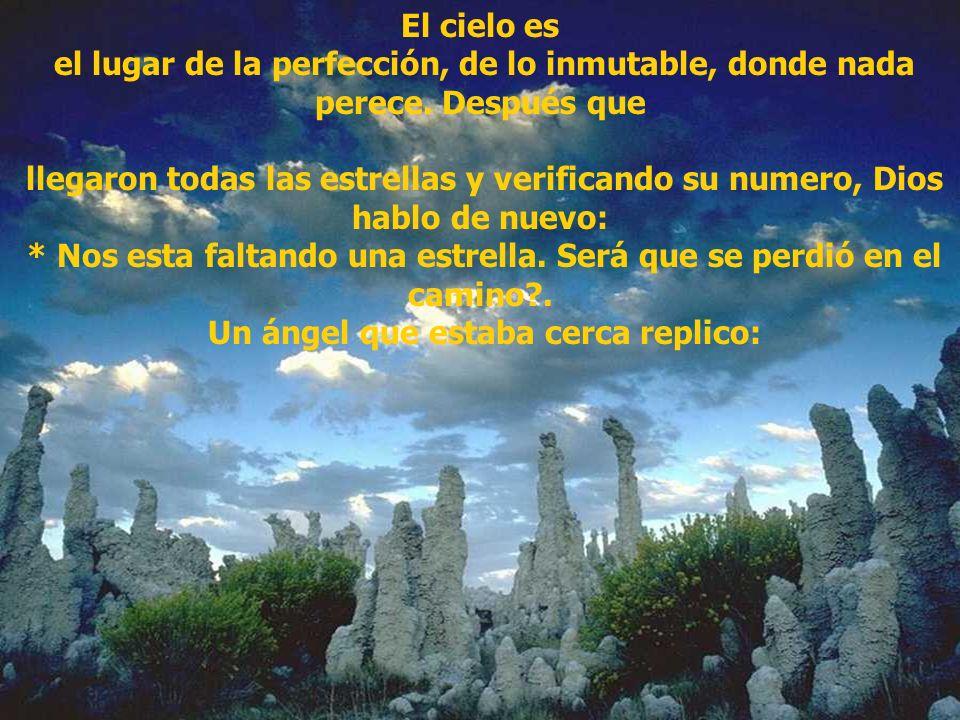 El cielo es el lugar de la perfección, de lo inmutable, donde nada perece.