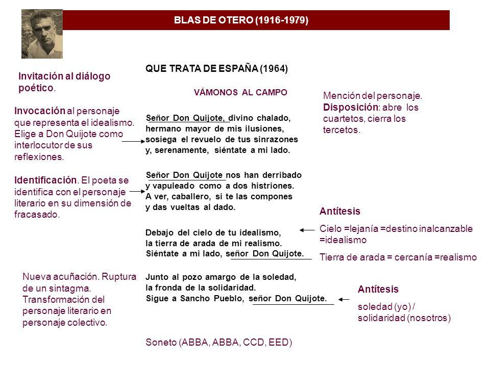 BLAS DE OTERO (1916-1979) QUE TRATA DE ESPAÑA (1964) VÁMONOS AL CAMPO Señor Don Quijote, divino chalado, hermano mayor de mis ilusiones, sosiega el re
