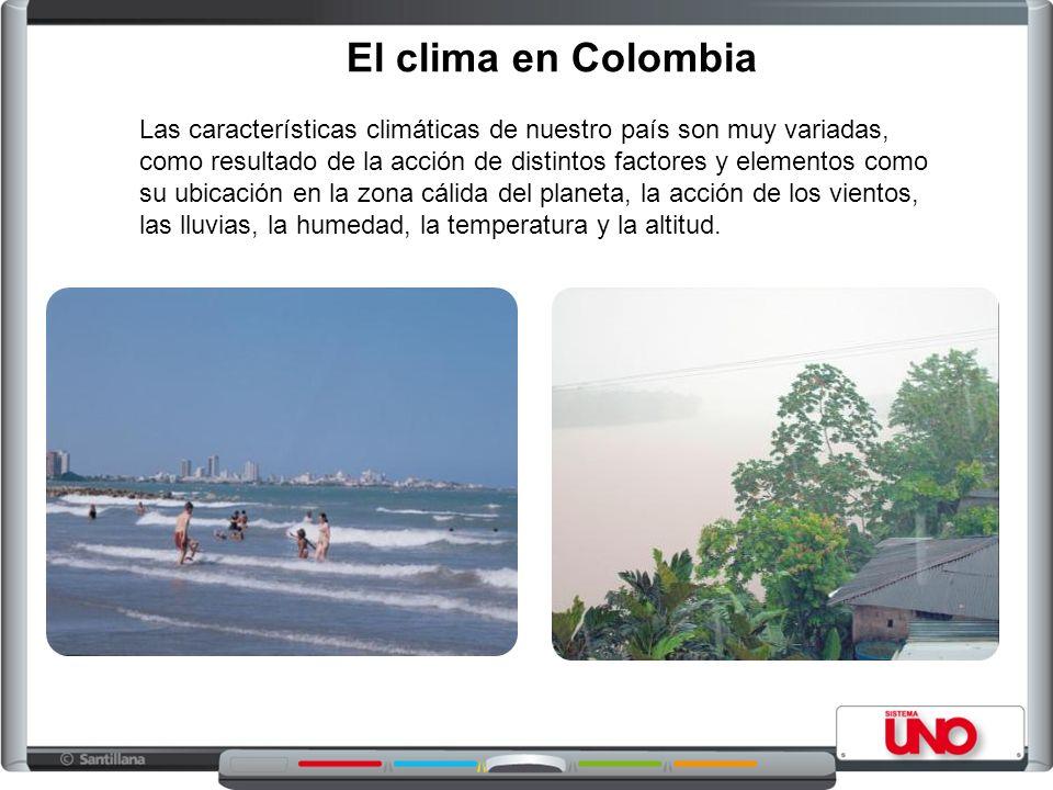 El clima en Colombia Las características climáticas de nuestro país son muy variadas, como resultado de la acción de distintos factores y elementos como su ubicación en la zona cálida del planeta, la acción de los vientos, las lluvias, la humedad, la temperatura y la altitud.