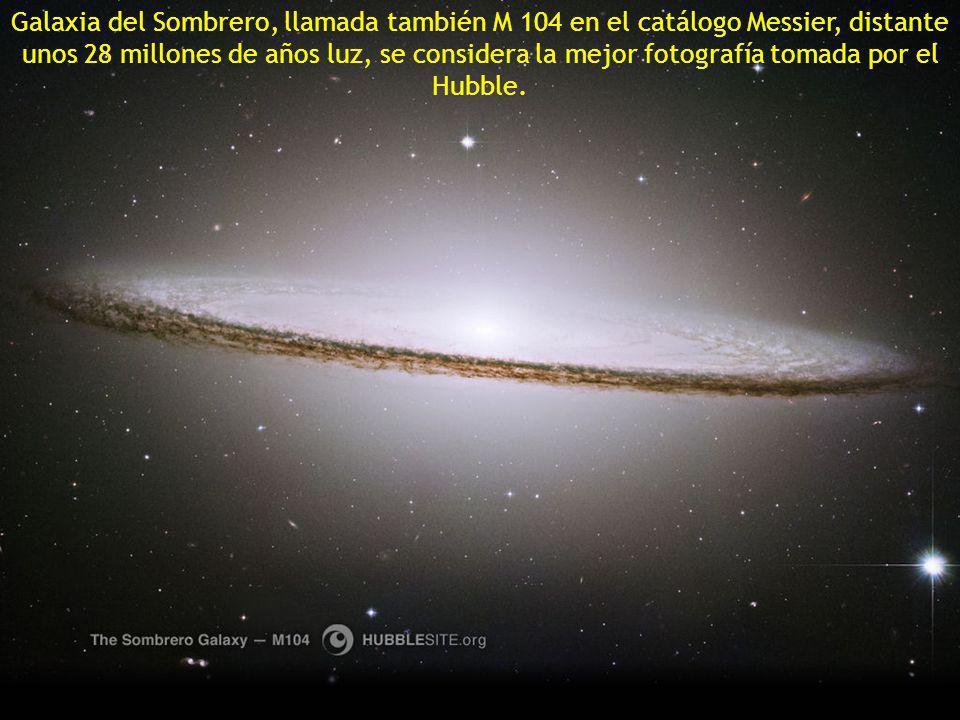 Galaxia del Sombrero, llamada también M 104 en el catálogo Messier, distante unos 28 millones de años luz, se considera la mejor fotografía tomada por el Hubble.