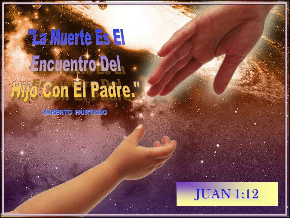 JUAN 1:12 ALBERTO HURTADO