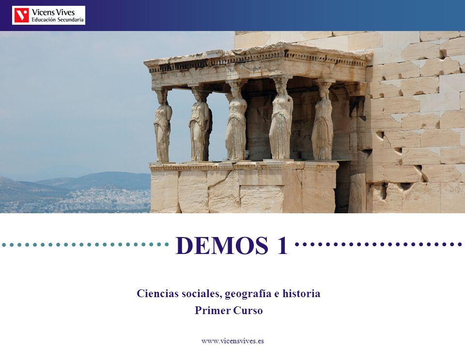 www.vicensvives.es DEMOS 1 Ciencias sociales, geografía e historia Primer Curso