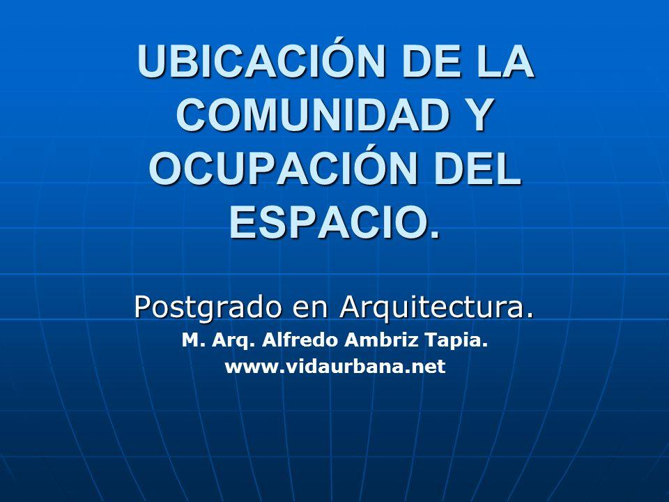 UBICACIÓN DE LA COMUNIDAD Y OCUPACIÓN DEL ESPACIO.