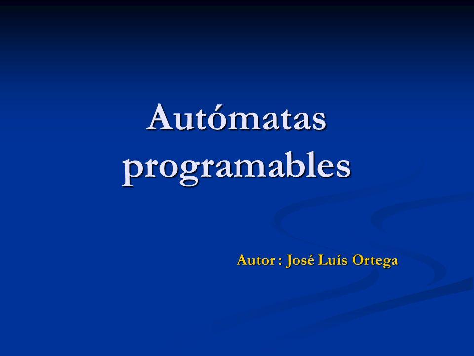 Autómatas programables Autor : José Luís Ortega