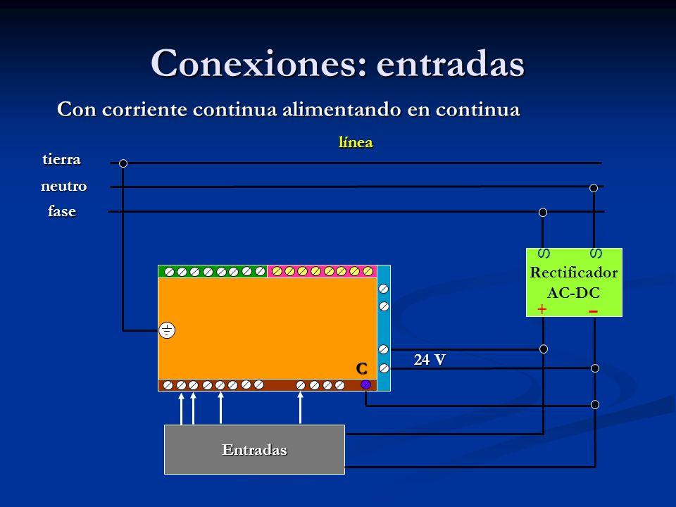 Conexiones: entradas Rectificador AC-DC SS + Con corriente continua alimentando en continua línea fase neutro tierra 24 V Entradas C