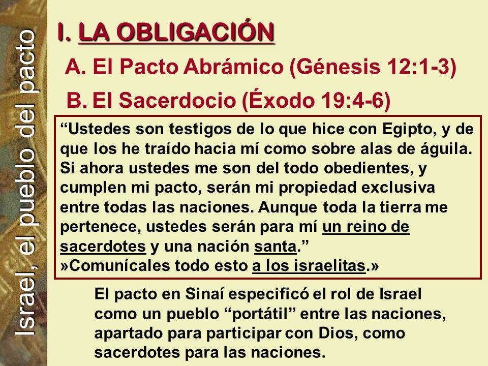 B.El Sacerdocio (Éxodo 19:4-6) El pacto en Sinaí especificó el rol de Israel como un pueblo portátil entre las naciones, apartado para participar con Dios, como sacerdotes para las naciones.