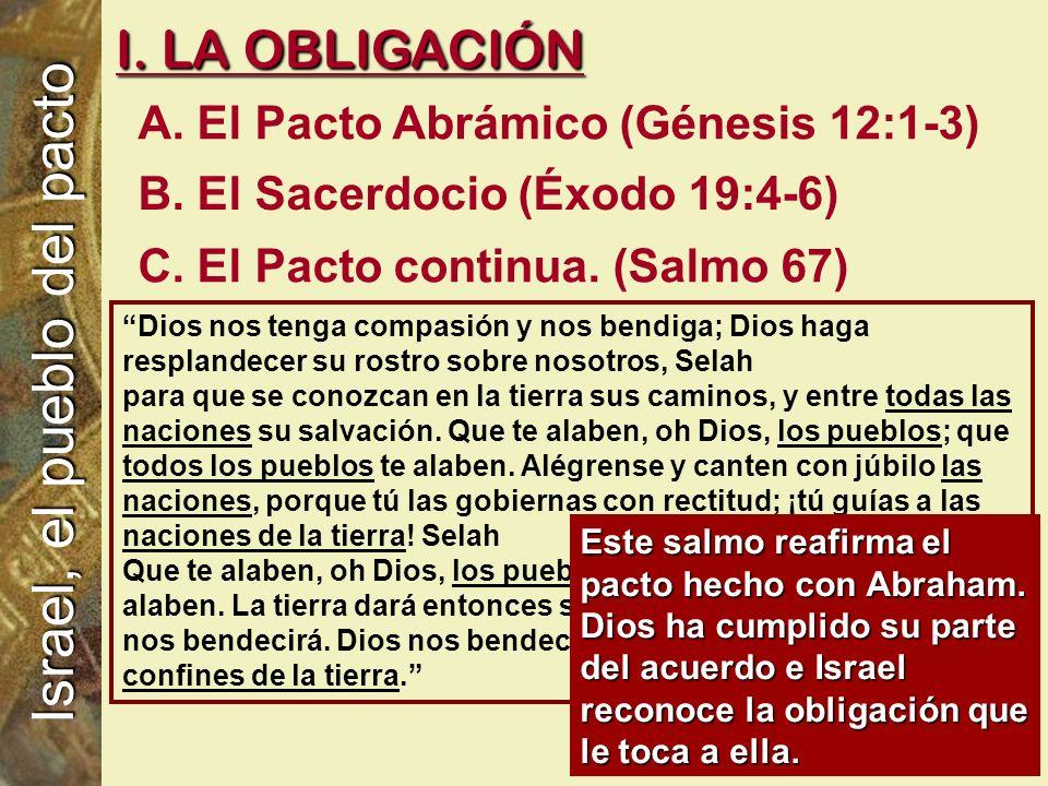 C. El Pacto continua. (Salmo 67) B. El Sacerdocio (Éxodo 19:4-6) A.
