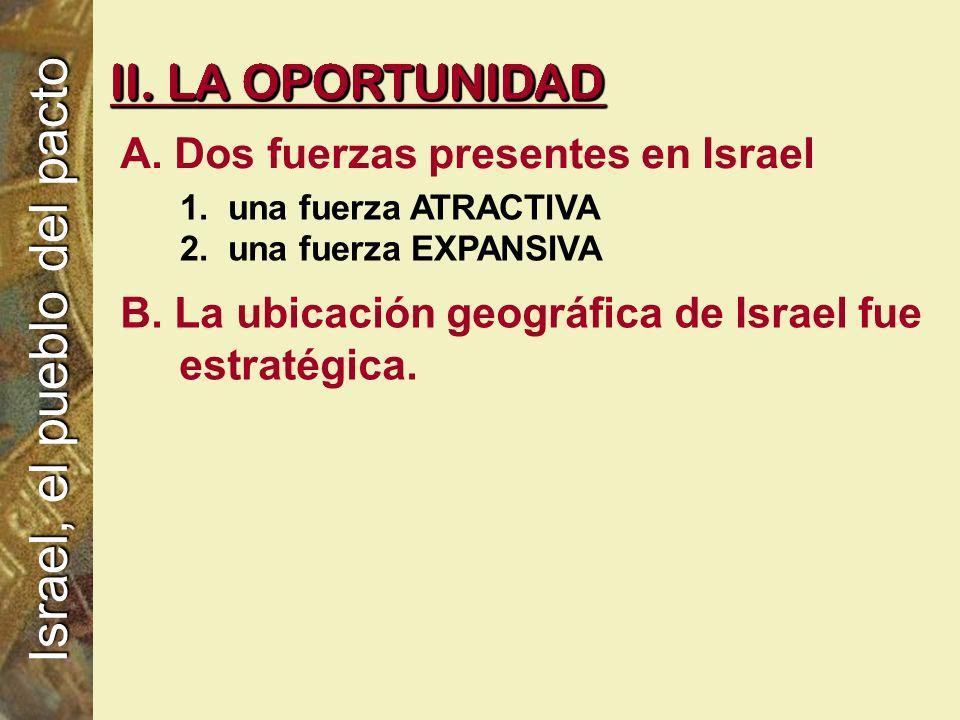 B. La ubicación geográfica de Israel fue estratégica.