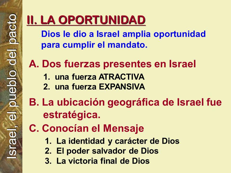 C. Conocían el Mensaje 1.La identidad y carácter de Dios 2.El poder salvador de Dios 3.La victoria final de Dios Israel, el pueblo del pacto B. La ubi