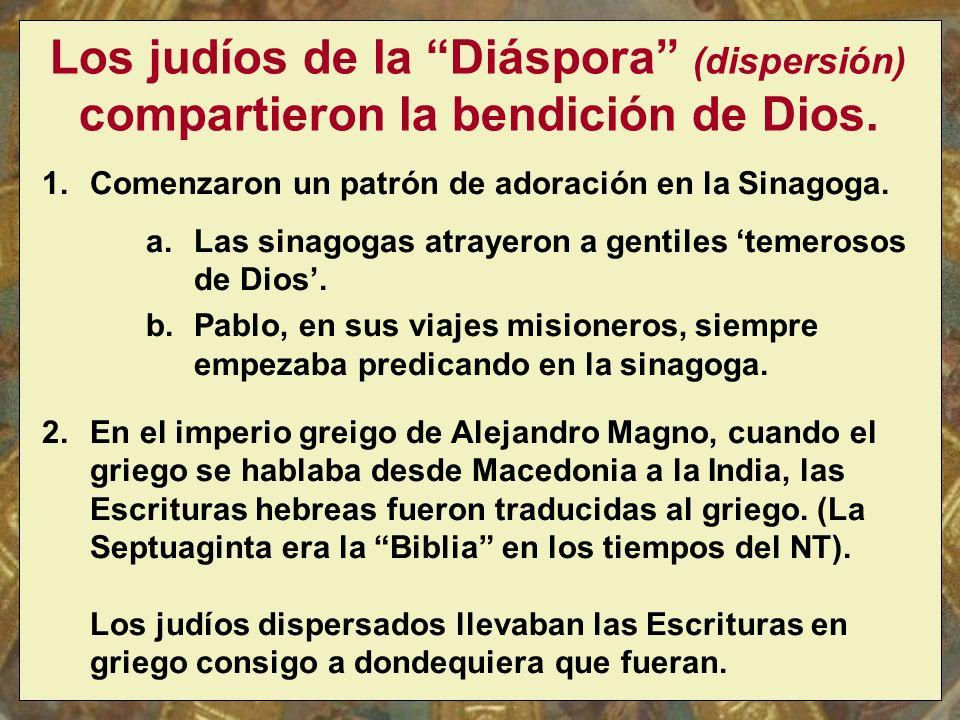 Los judíos de la Diáspora (dispersión) compartieron la bendición de Dios.