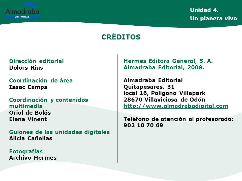 CRÉDITOS Dirección editorial Dolors Rius Coordinación de área Isaac Camps Coordinación y contenidos multimedia Oriol de Bolós Elena Vinent Guiones de