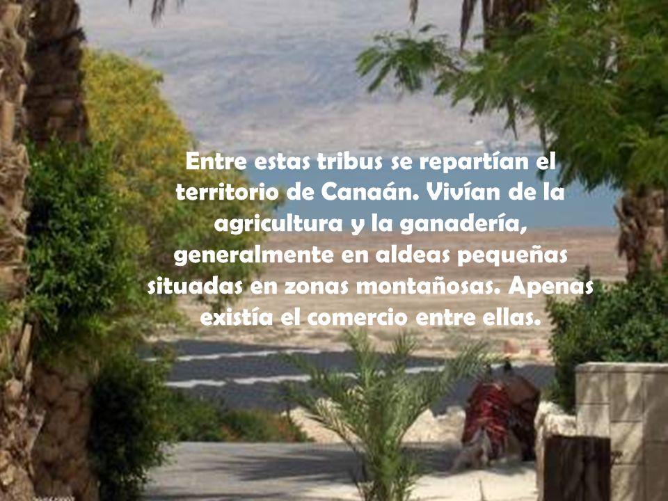 Entre estas tribus se repartían el territorio de Canaán. Vivían de la agricultura y la ganadería, generalmente en aldeas pequeñas situadas en zonas mo