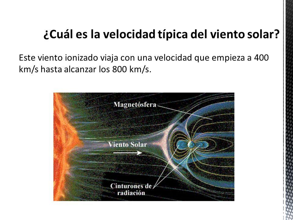 Este viento ionizado viaja con una velocidad que empieza a 400 km/s hasta alcanzar los 800 km/s.