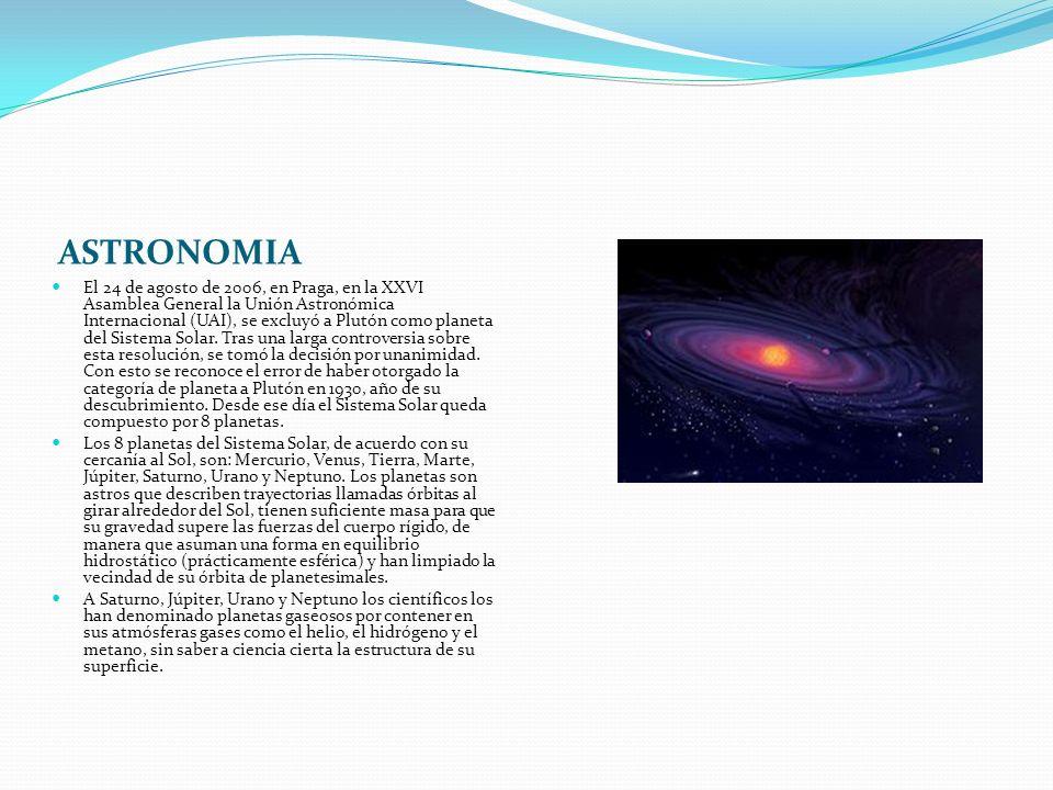 PLANETAS El 24 de agosto de 2006, en P raga, en la XXVI Asamblea General la Unión Astronómica Internacional (UAI), se excluyó a Plutón como planeta del Sistema Solar.