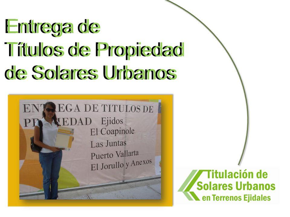 Entrega de Títulos de Propiedad de Solares Urbanos Entrega de Títulos de Propiedad de Solares Urbanos
