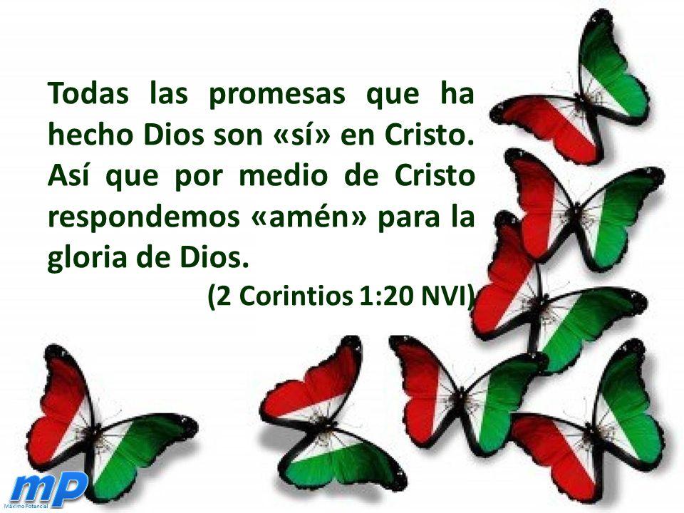 Todas las promesas que ha hecho Dios son «sí» en Cristo.