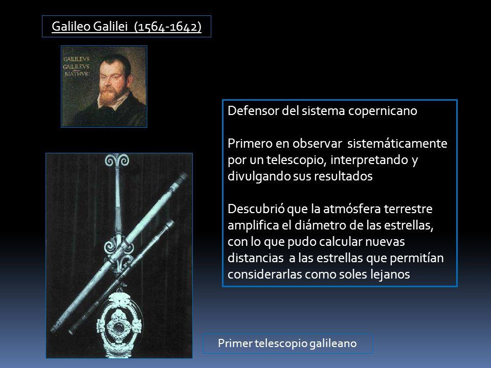 Primer telescopio galileano Galileo Galilei (1564-1642) Defensor del sistema copernicano Primero en observar sistemáticamente por un telescopio, inter