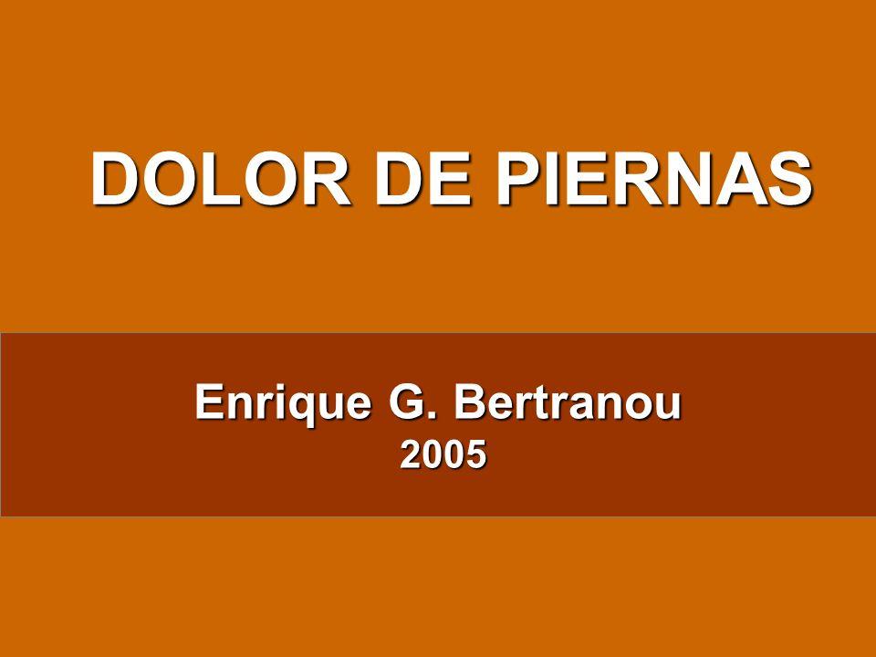 Enrique G. Bertranou 2005 2005 DOLOR DE PIERNAS