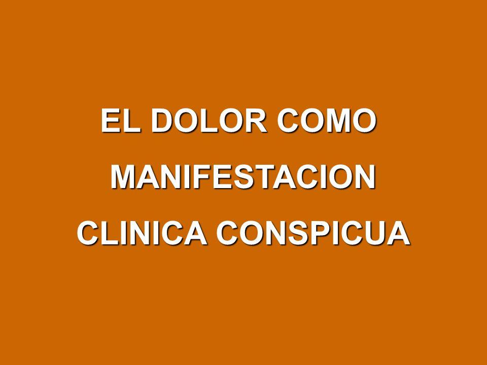 EL DOLOR COMO MANIFESTACION CLINICA CONSPICUA