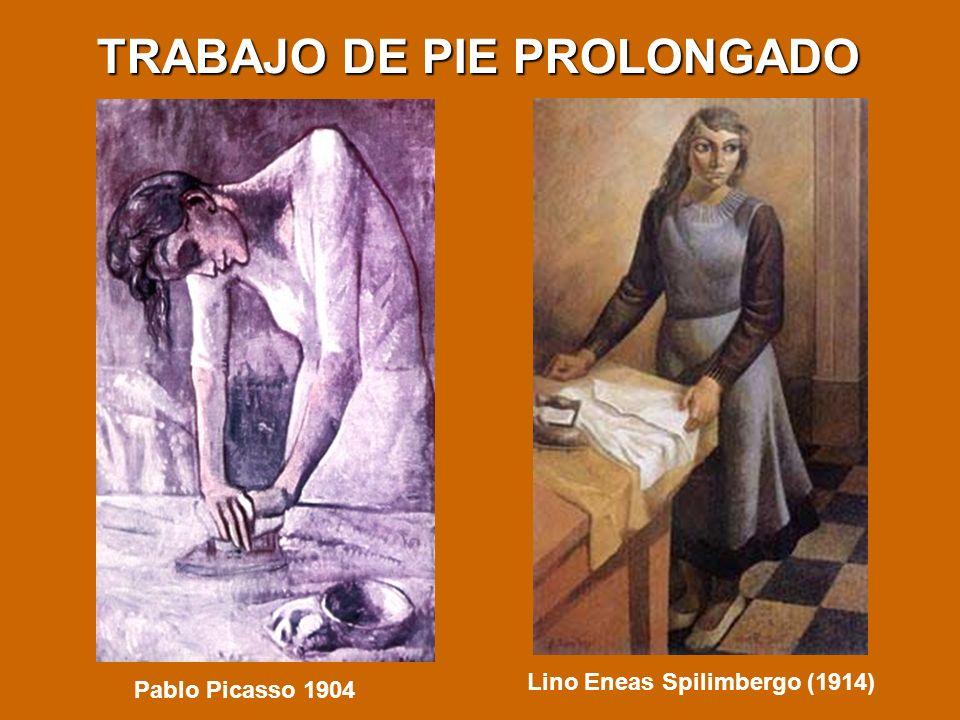 TRABAJO DE PIE PROLONGADO Lino Eneas Spilimbergo (1914) Pablo Picasso 1904