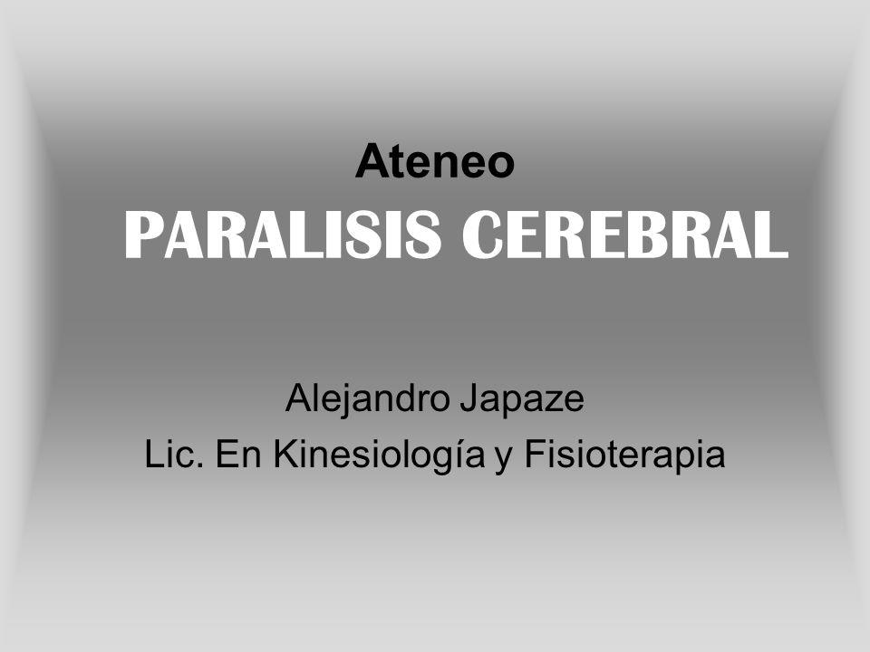Ateneo PARALISIS CEREBRAL Alejandro Japaze Lic. En Kinesiología y Fisioterapia