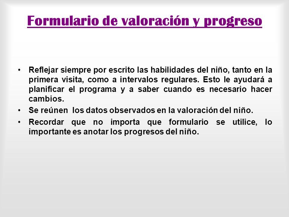 Progreso - La familia espera más progresos demasiado tempranamente. - El niño está muy afectado para poder progresar rápidamente. -La familia es incap