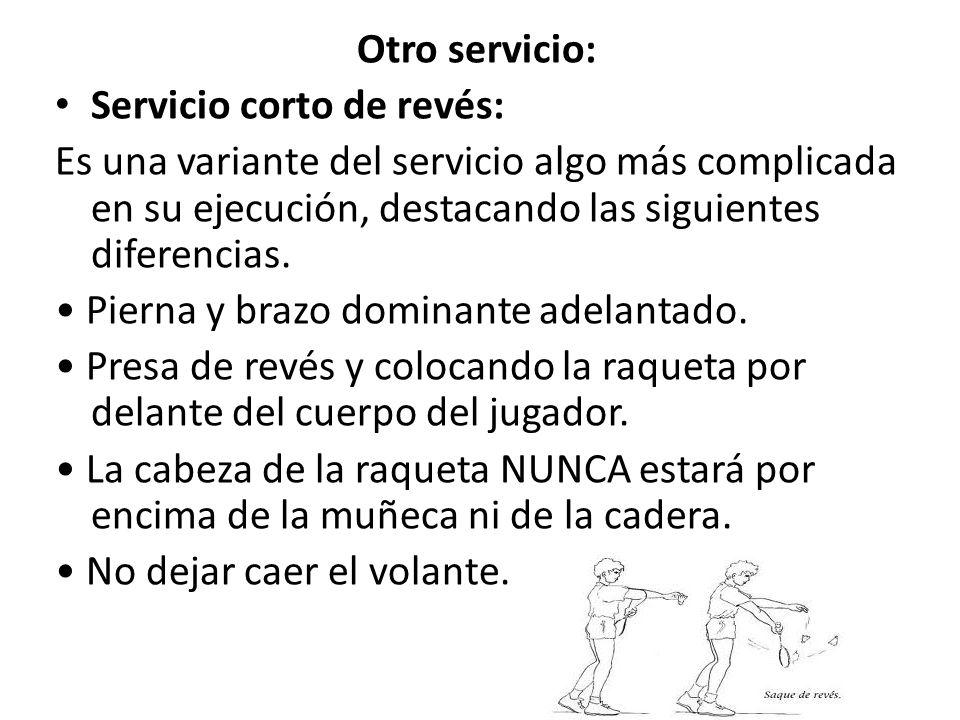 Otro servicio: Servicio corto de revés: Es una variante del servicio algo más complicada en su ejecución, destacando las siguientes diferencias. Piern