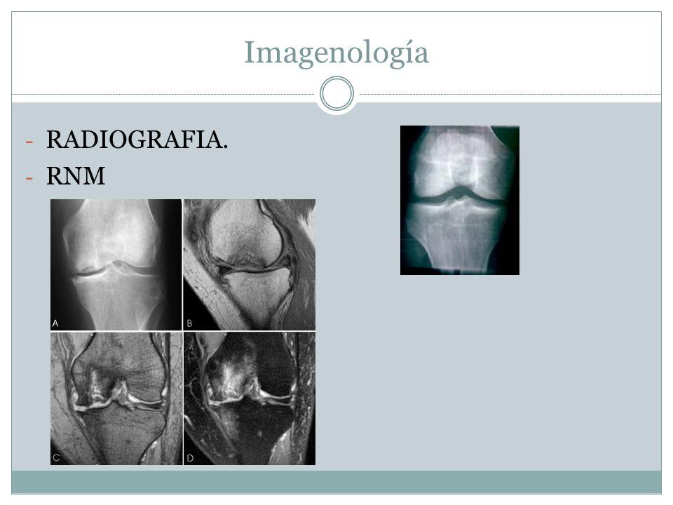 Imagenología - RADIOGRAFIA. - RNM