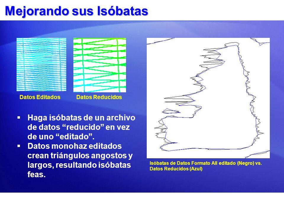 Mejorando sus Isóbatas Haga isóbatas de un archivo de datos reducido en vez de uno editado. Datos monohaz editados crean triángulos angostos y largos,