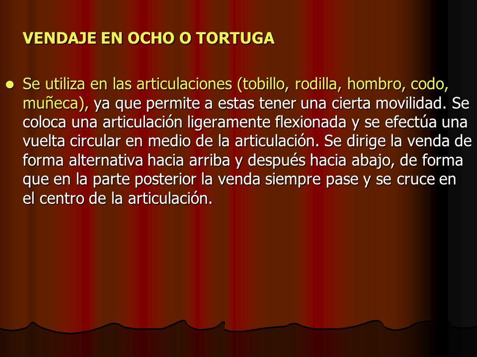 VENDAJE EN OCHO O TORTUGA Se utiliza en las articulaciones (tobillo, rodilla, hombro, codo, muñeca), ya que permite a estas tener una cierta movilidad