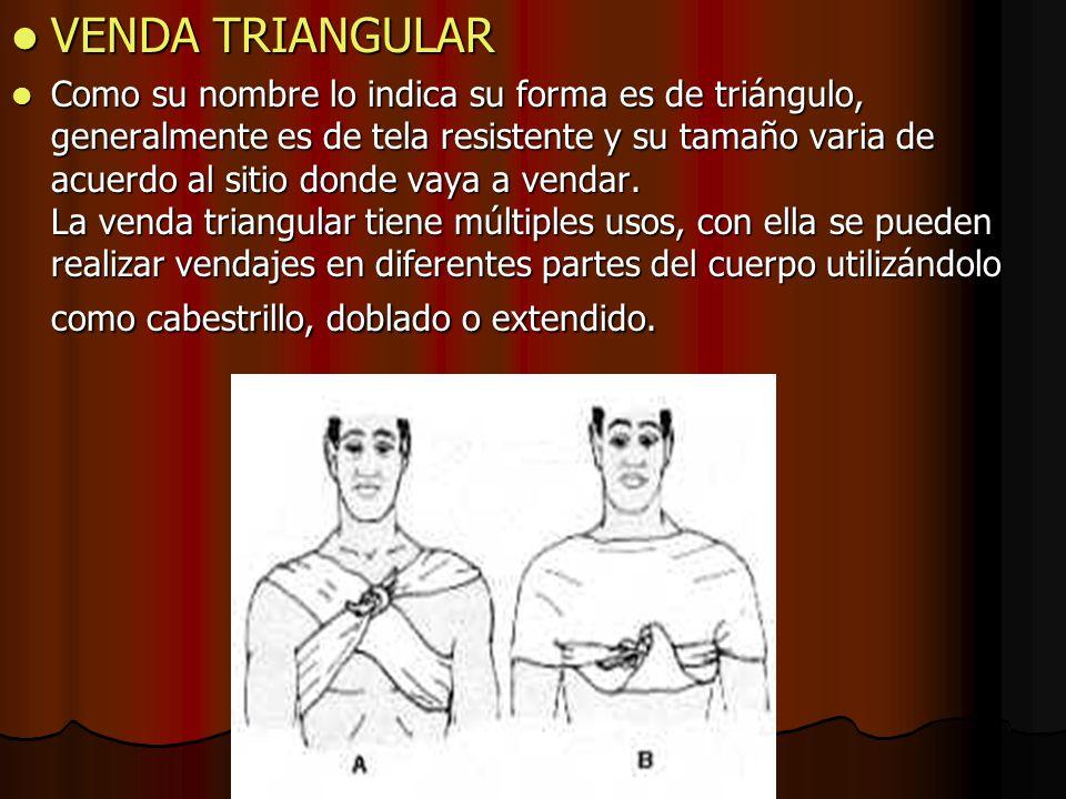 VENDA TRIANGULAR VENDA TRIANGULAR Como su nombre lo indica su forma es de triángulo, generalmente es de tela resistente y su tamaño varia de acuerdo a