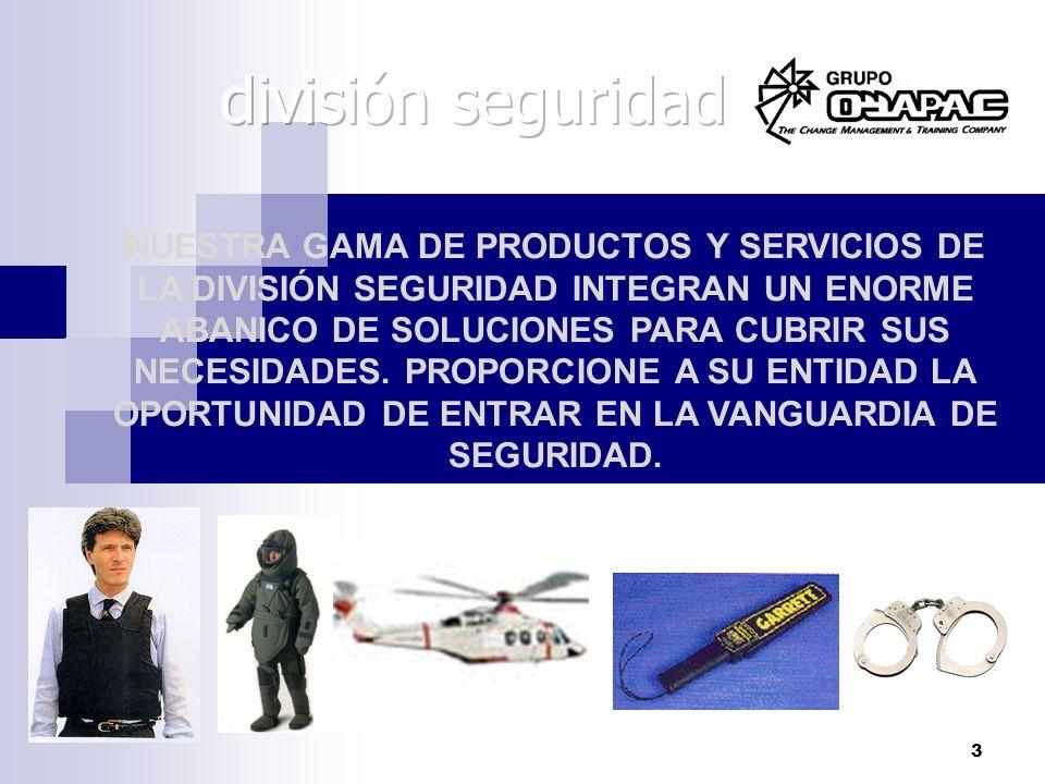 3 NUESTRA GAMA DE PRODUCTOS Y SERVICIOS DE LA DIVISIÓN SEGURIDAD INTEGRAN UN ENORME ABANICO DE SOLUCIONES PARA CUBRIR SUS NECESIDADES. PROPORCIONE A S