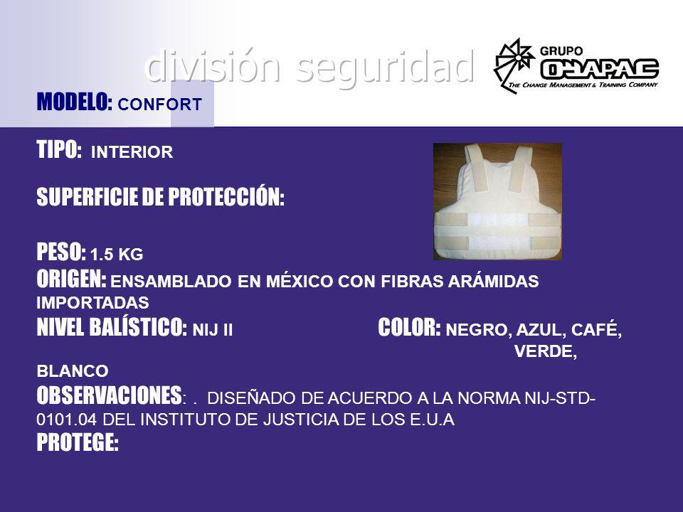 MODELO: CONFORT TIPO: INTERIOR SUPERFICIE DE PROTECCIÓN: PESO: 1.5 KG ORIGEN: ENSAMBLADO EN MÉXICO CON FIBRAS ARÁMIDAS IMPORTADAS NIVEL BALÍSTICO: NIJ