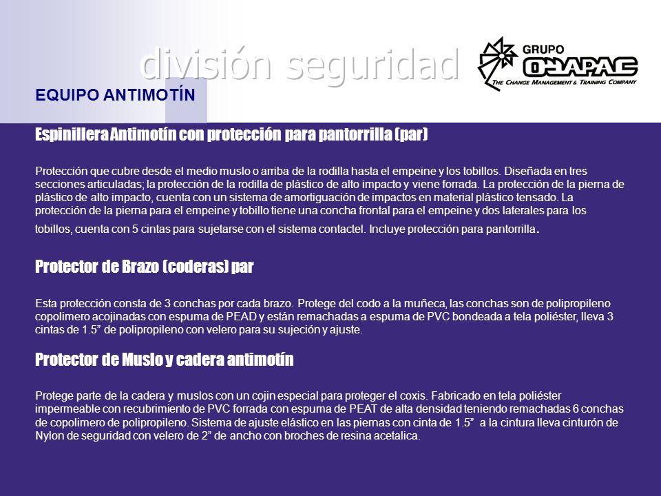 EQUIPO ANTIMOTÍN Espinillera Antimotín con protección para pantorrilla (par) Protección que cubre desde el medio muslo o arriba de la rodilla hasta el