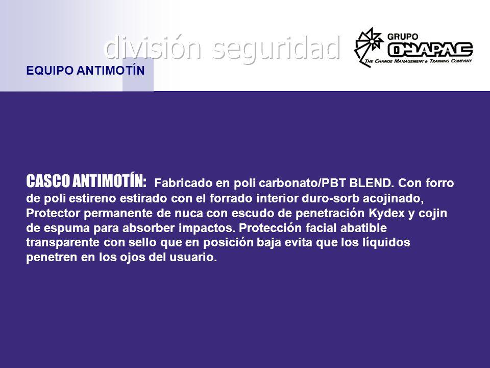 EQUIPO ANTIMOTÍN CASCO ANTIMOTÍN: Fabricado en poli carbonato/PBT BLEND. Con forro de poli estireno estirado con el forrado interior duro-sorb acojina