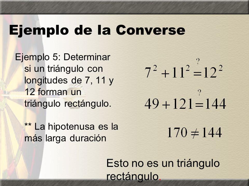 El inverso del Teorema de Pitágoras Si a2 + b2 = c2, entonces el triángulo de lados a, b, c es un triángulo rectángulo Si a, b, c satisfacen la ecuaci