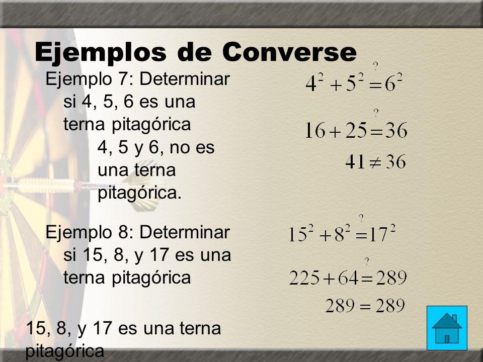 Ejemplo de la Converse Ejemplo 6: Determinar si un triángulo con longitudes de 12, 16 y 20 forman un triángulo rectángulo Se trata de un triángulo rec