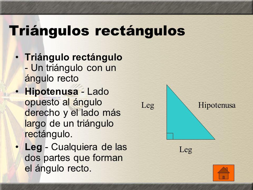 Triángulos rectángulos Triángulo rectángulo - Un triángulo con un ángulo recto Hipotenusa - Lado opuesto al ángulo derecho y el lado más largo de un triángulo rectángulo.