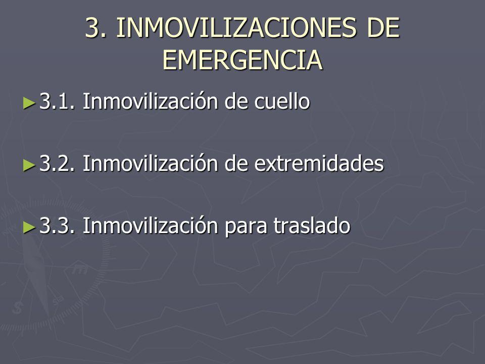 3. INMOVILIZACIONES DE EMERGENCIA 3.1. Inmovilización de cuello 3.1. Inmovilización de cuello 3.2. Inmovilización de extremidades 3.2. Inmovilización