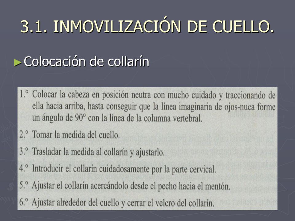 3.1. INMOVILIZACIÓN DE CUELLO. Colocación de collarín Colocación de collarín