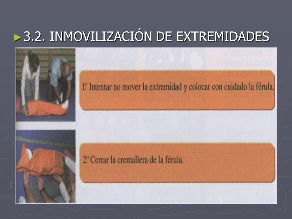 3.2. INMOVILIZACIÓN DE EXTREMIDADES 3.2. INMOVILIZACIÓN DE EXTREMIDADES