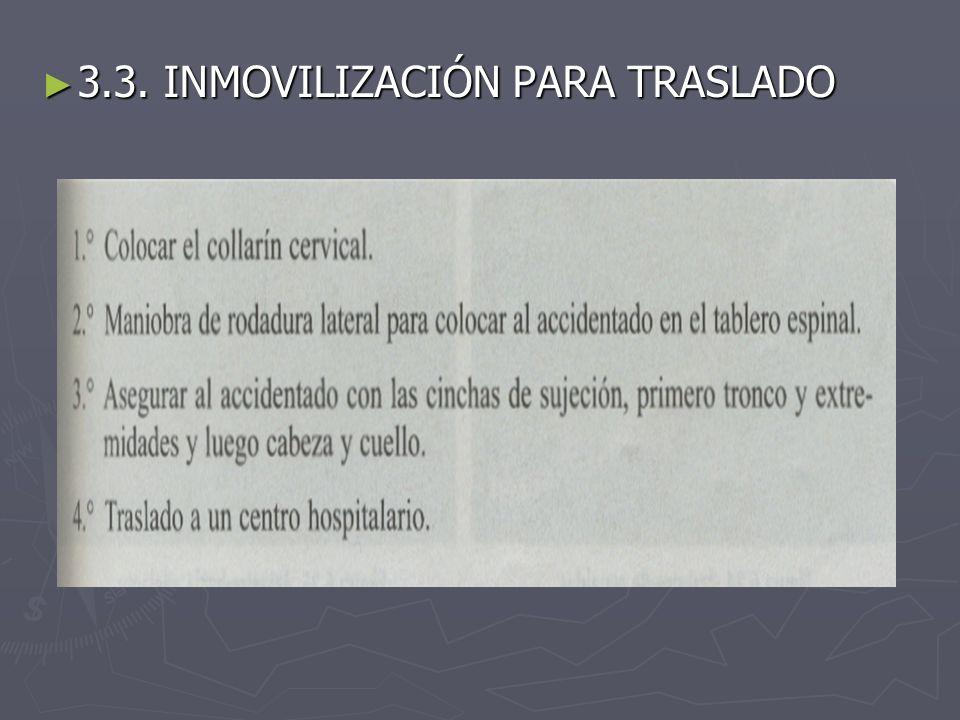 3.3. INMOVILIZACIÓN PARA TRASLADO 3.3. INMOVILIZACIÓN PARA TRASLADO