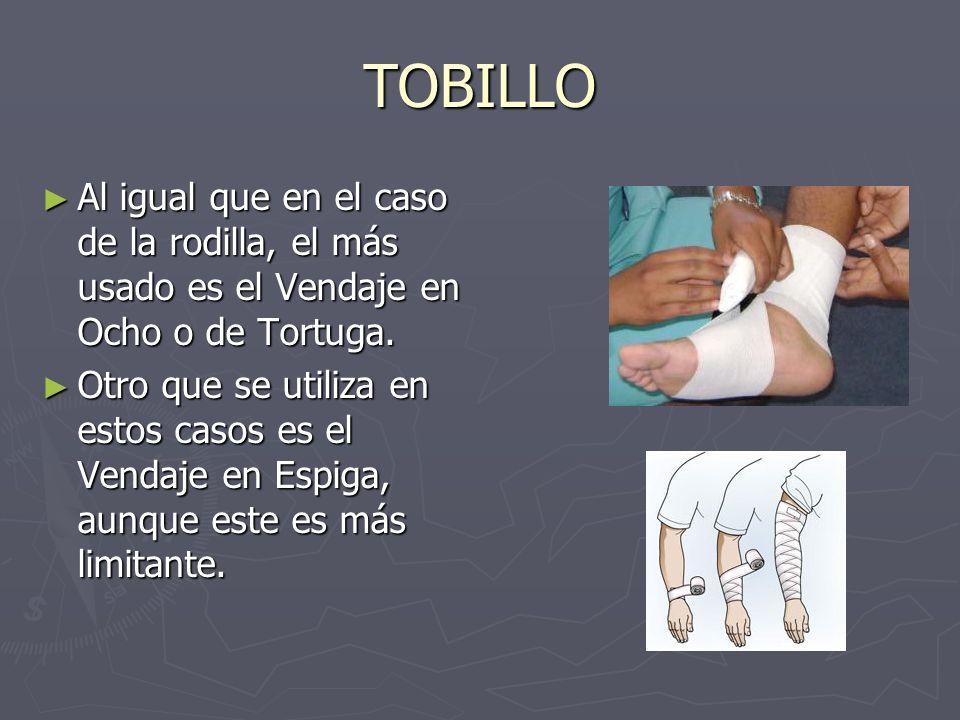 TOBILLO Al igual que en el caso de la rodilla, el más usado es el Vendaje en Ocho o de Tortuga. Al igual que en el caso de la rodilla, el más usado es