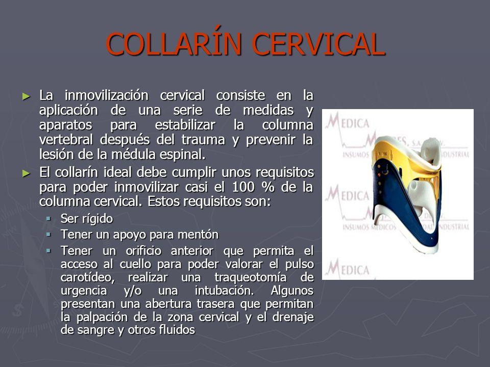 COLLARÍN CERVICAL La inmovilización cervical consiste en la aplicación de una serie de medidas y aparatos para estabilizar la columna vertebral despué