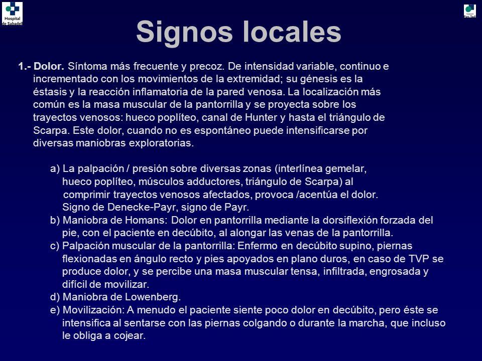 Signos locales 1.- Dolor. Síntoma más frecuente y precoz. De intensidad variable, continuo e incrementado con los movimientos de la extremidad; su gén