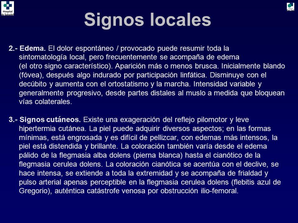 2.- Edema. El dolor espontáneo / provocado puede resumir toda la sintomatología local, pero frecuentemente se acompaña de edema (el otro signo caracte