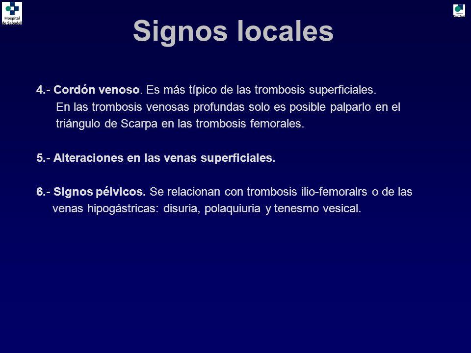 4.- Cordón venoso. Es más típico de las trombosis superficiales. En las trombosis venosas profundas solo es posible palparlo en el triángulo de Scarpa
