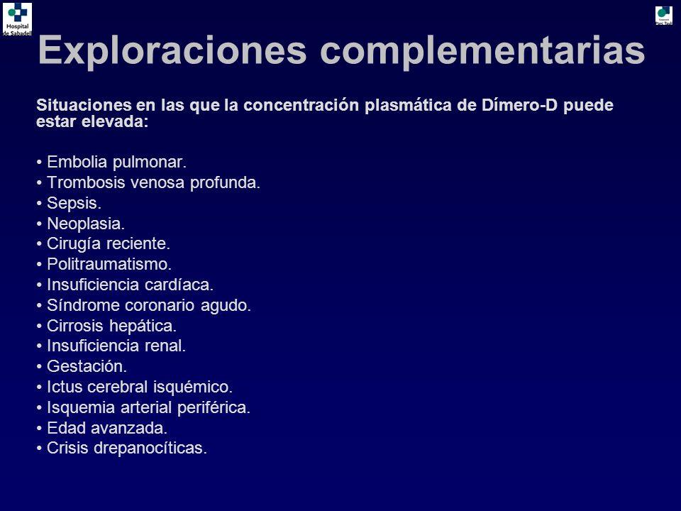 Situaciones en las que la concentración plasmática de Dímero-D puede estar elevada: Embolia pulmonar. Trombosis venosa profunda. Sepsis. Neoplasia. Ci