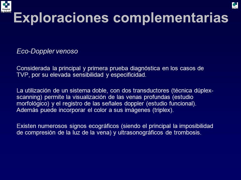 Eco-Doppler venoso Considerada la principal y primera prueba diagnóstica en los casos de TVP, por su elevada sensibilidad y especificidad. La utilizac