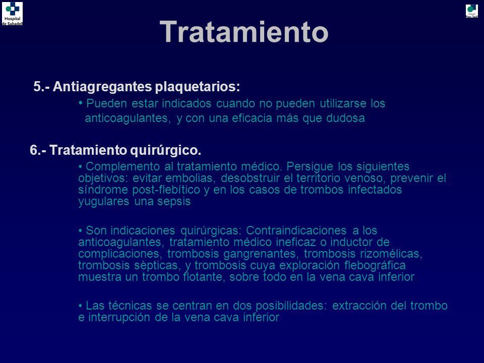 5.- Antiagregantes plaquetarios: Pueden estar indicados cuando no pueden utilizarse los anticoagulantes, y con una eficacia más que dudosa 6.- Tratami